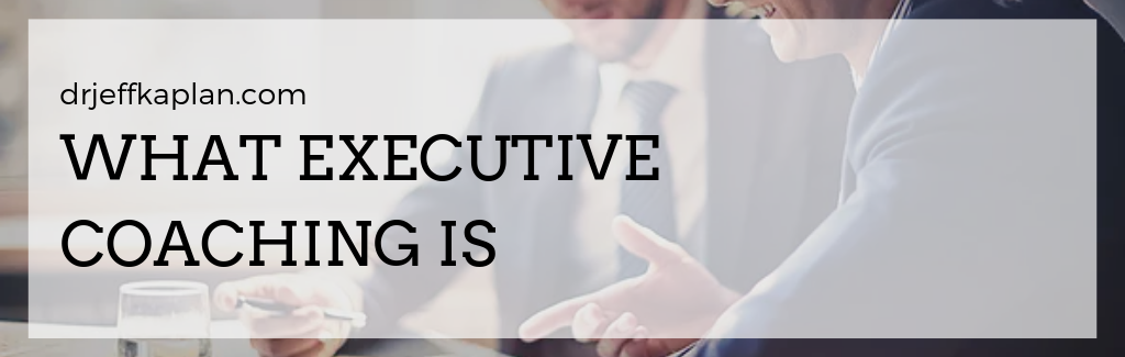 What Executive Coaching Is