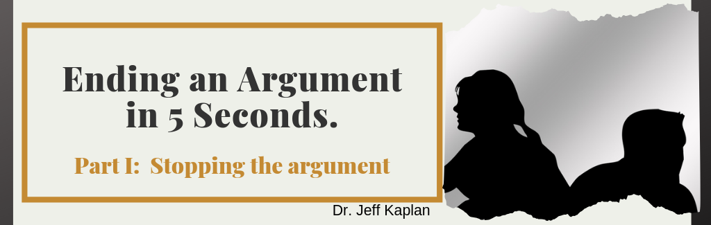 Ending an Argument in 5 seconds. Part 1:  Stopping the argument