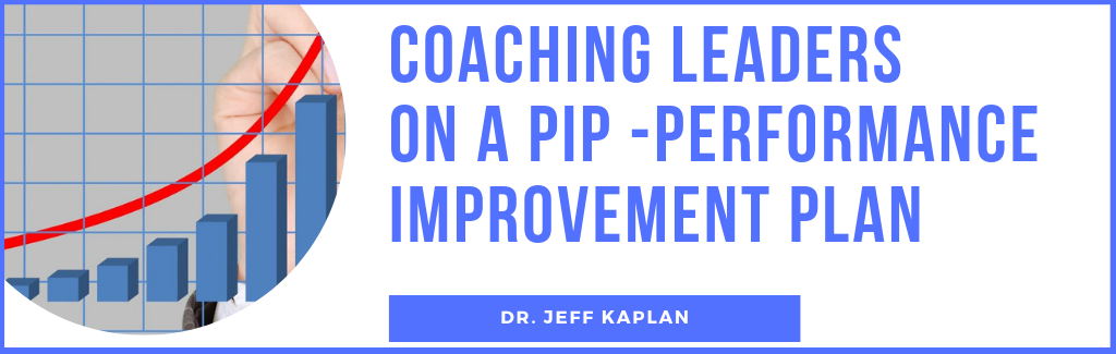 Coaching Leaders on a PIP – Performance Improvement Plan
