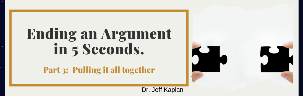 Ending an Argument in 5 Seconds. Part 3:  Pulling it all together