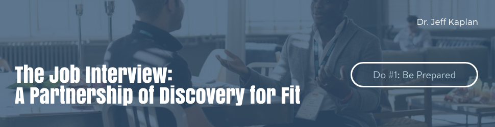 The Job Interview:  A Partnership of Discovery for Fit – Do #1