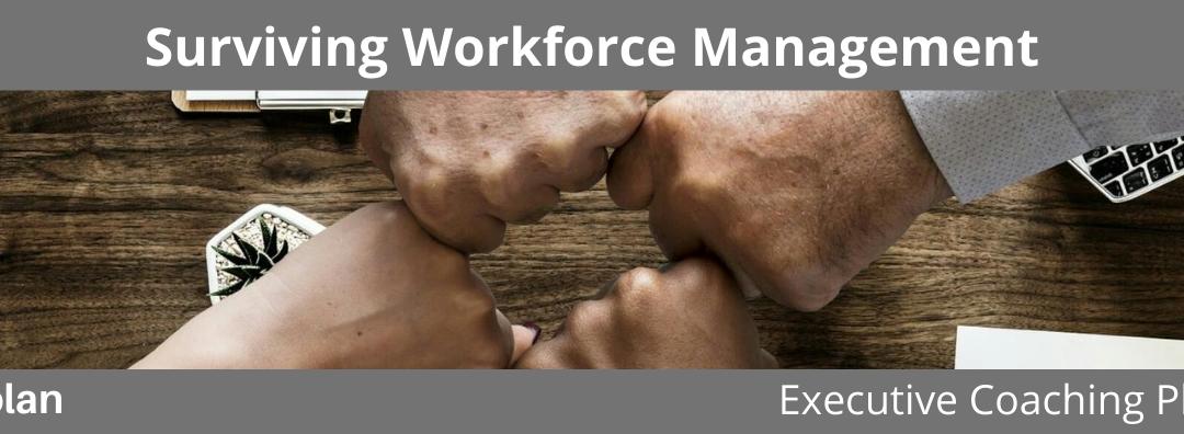 Surviving Workforce Management